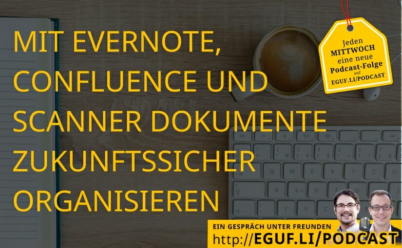 Mit Evernote, Confluence und Scanner Dokumente zukunftssicher organisieren