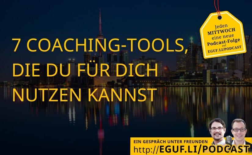 7 Coaching-Tools, die Du für Dich nutzen kannst