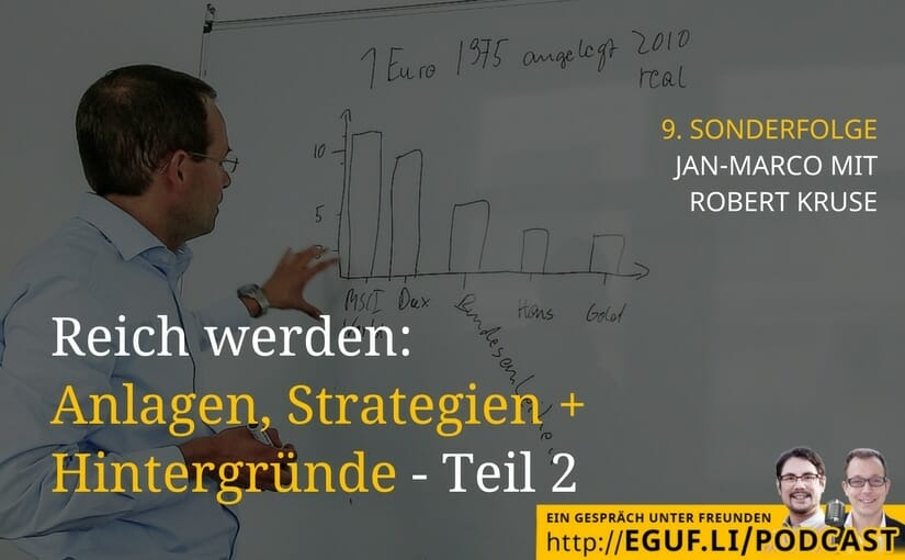 Reich werden: Geld, Anlagen, Strategien + Hintergründe - Teil 2