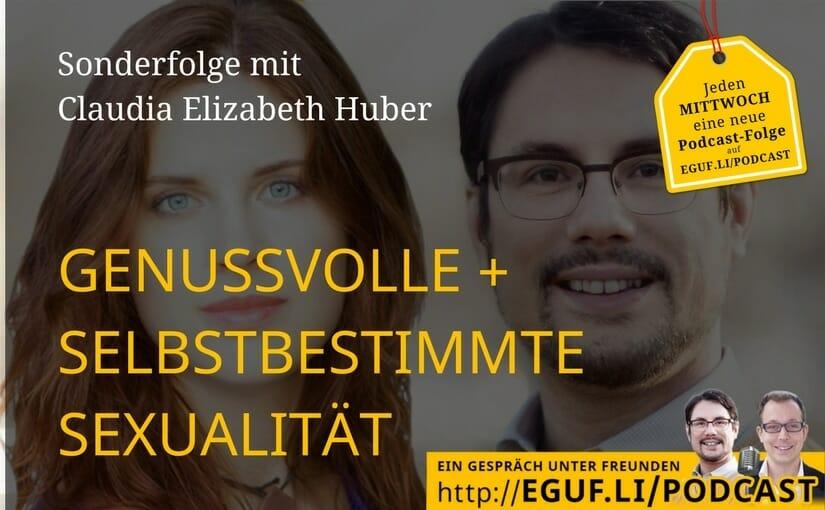 Genussvolle + selbstbestimmte Sexualität mit Claudia Elizabeth Huber - Teil 1 von 3