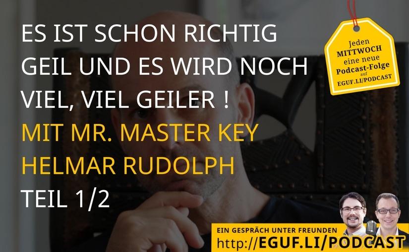 Es ist schon richtig geil und es wird noch viel, viel geiler mit Helmar Mr. Master Key Rudolph - Teil 1/2